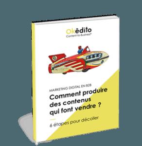 Comment produire des contenus qui font vendre ? Ebook Okédito